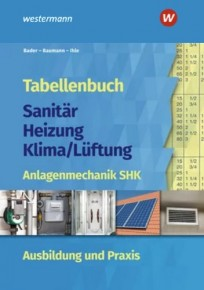 Tabellenbuch Sanitär - Heizung - Klima/Lüftung