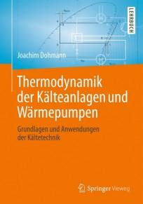Thermodynamik der Kälteanlagen und Wärmepumpen
