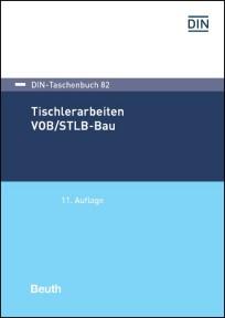 DIN-Taschenbuch 82. Tischlerarbeiten VOB/STLB-Bau