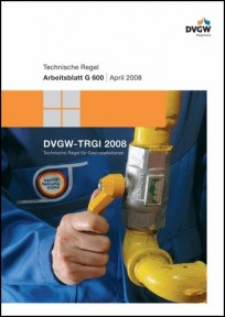 TRGI Ausgabe 2008. DVGW-Arbeitsblatt G 600
