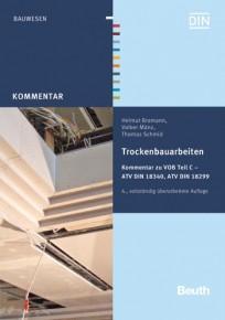 Trockenbauarbeiten - Kommentar zu VOB Teil C - ATV DIN 18340, ATV DIN 18299