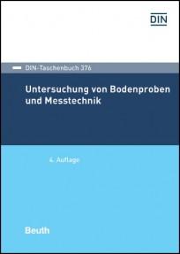 DIN-Taschenbuch 376. Untersuchung von Bodenproben und Messtechnik