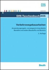 DIN-Taschenbuch 465. Verkehrswegebauarbeiten