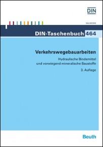 DIN-Taschenbuch 464. Verkehrswegebauarbeiten