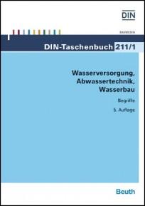 DIN-Taschenbuch 211/1. Wasserversorgung, Abwassertechnik, Wasserbau - Begriffe