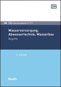 DIN-Taschenbuch 211/1. Wasserversorgung, Abwassertechnik, Wasserbau