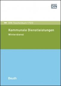 DIN-Taschenbuch 172/3. Kommunale Dienstleistungen 3 - Winterdienst