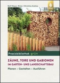 Zäune, Tore und Gabionen im Garten- und Landschaftsbau