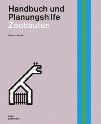 Zoobauten. Handbuch und Planungshilfe