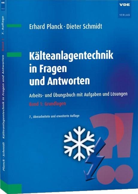 Kälteanlagentechnik in Fragen und Antworten. Band 1: Grundlagen ...
