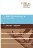 Technik im Holzbau. Technische Grundlagen