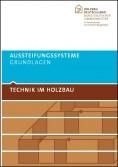 Technik im Holzbau. Aussteifungssysteme - Grundlagen