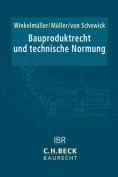 Bauproduktrecht und technische Normung