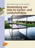 Verwendung von Holz im Garten- und Landschaftsbau