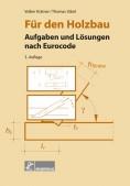 Für den Holzbau: Aufgaben und Lösungen nach Eurocode