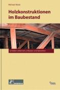 Holzkonstruktionen im Baubestand