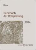 Handbuch der Holzprüfung. Anleitungen und Beispiele
