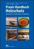 Praxis-Handbuch Holzschutz