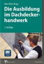 Die Ausbildung im Dachdeckerhandwerk