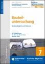 Baurechtliche und -technische Themensammlung - Heft 7: Bauteiluntersuchung