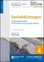 Baurechtliche und -technische Themensammlung - Heft 4 Dachabdichtungen