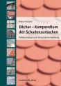 Dächer - Kompendium der Schadensursachen