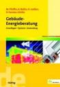 Gebäude-Energieberatung. Grundlagen - Systeme - Anwendung