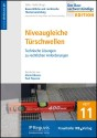 Baurechtliche und -technische Themensammlung - Heft 11: Niveaugleiche Türschwellen