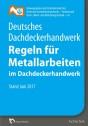 Regeln für Metallarbeiten im Dachdeckerhandwerk, Stand Juni 2017