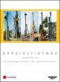 Spezialtiefbau. Kompendium Verfahrenstechnik und Geräteauswahl. Band 1