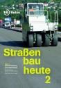 Straßenbau heute. Band 2: Bodenbehandlung und Tragschichten
