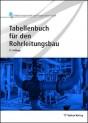 Tabellenbuch für den Rohrleitungsbau