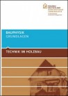 Technik im Holzbau. Bauphysik - Grundlagen