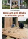 Terrassen und Decks aus Holz einfach selbst gebaut