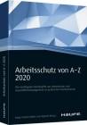Arbeitsschutz von A-Z 2020