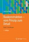 Baukonstruktion - vom Prinzip zum Detail. Band 1