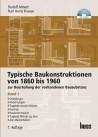 Typische Baukonstruktionen von 1860 bis 1960, Band 1