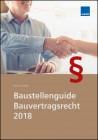 Baustellenguide Bauvertragsrecht 2018