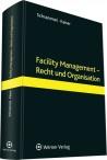 Facility Management - Recht und Organisation
