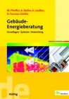 Gebäude-Energieberatung. Grundlagen und Praxis
