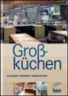 Großküchen. Planung - Entwurf - Einrichtung