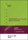 Geotechnik nach Eurocode, Band 2: Grundbau