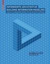 Informierte Architektur - Building Information Modeling