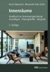 Innenräume. Handbuch zur Innenraumgestaltung