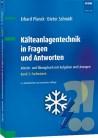 Kälteanlagentechnik in Fragen und Antworten. Band 2: Fachwissen