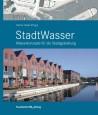 Stadtwasser. Wasserkonzepte für die Stadtgestaltung