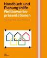 Wettbewerbspräsentationen. Handbuch und Planungshilfe